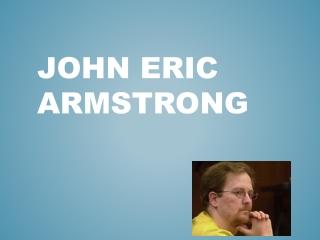 John Eric Armstrong