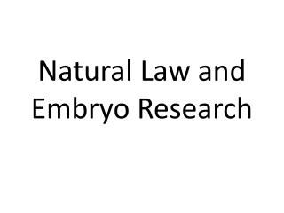 Natural Law and Embryo Research