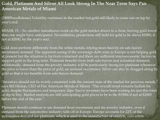 gold, platinum and silver all look strong in the near term s