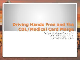 Driving Hands Free and the CDL/Medical Card Merge