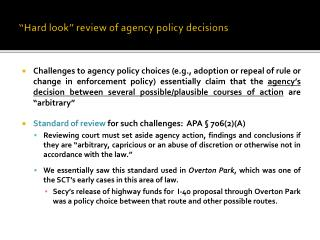 """Hard look"" review of agency policy decisions"