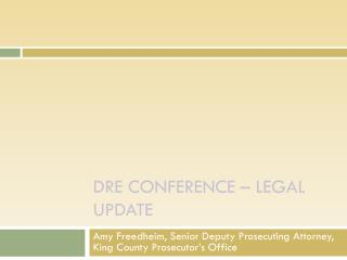 Dre  CONFERENCE � legal update