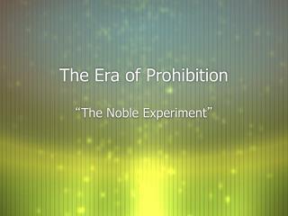 The Era of Prohibition
