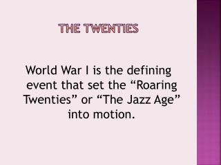 The twenties