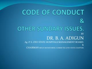 CODE OF CONDUCT & OTHER SUNDARY ISSUES.