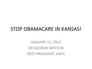 STOP OBAMACARE IN KANSAS!