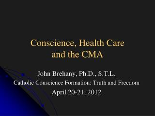 Conscience, Health Care  and the CMA