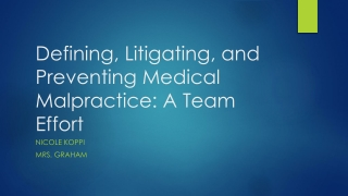 Defining, Litigating, and Preventing Medical Malpractice: A Team Effort