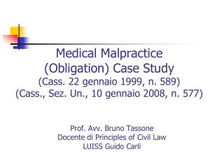 Medical Malpractice (Obligation) Case  Study (Cass.  22  gennaio  1999 ,  n. 589 ) ( Cass.,  Sez . Un., 10  gennaio  20