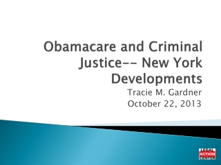Obamacare  and Criminal Justice-- New York Developments