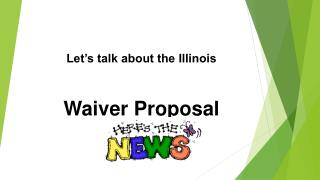 Let�s talk about the  Illinois Waiver  Proposal