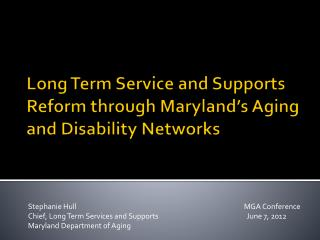 Long Term Service and Supports Reform through Maryland's Aging and Disability Networks