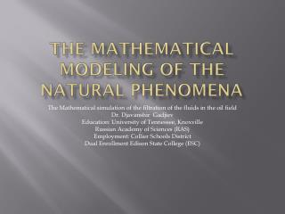 The Mathematical Modeling of the Natural Phenomena