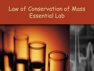 Law of Conservation of Mass Essential Lab