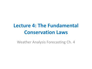 Lecture 4: The Fundamental Conservation Laws