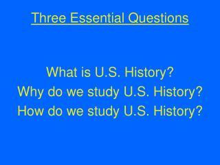 Three Essential Questions