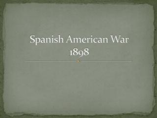 Spanish American War 1898