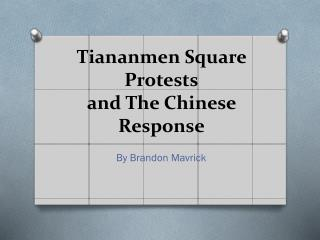 Tiananmen Square Protests and The Chinese Response