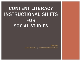 Content Literacy Instructional  Shifts for  Social  Studies