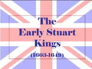 The Early Stuart Kings (1603-1649)