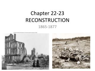 Chapter 22-23 RECONSTRUCTION