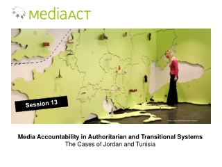 Media Accountability in Authoritarian and Transitional Systems The Cases of Jordan and Tunisia
