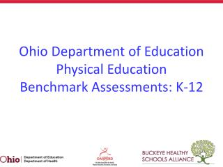 Ohio Department of Education Physical Education  Benchmark Assessments: K-12