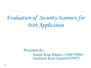Evaluation of  Security Scanners for Web Application