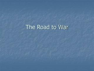 The Road to War While the Depression was taking place world ...