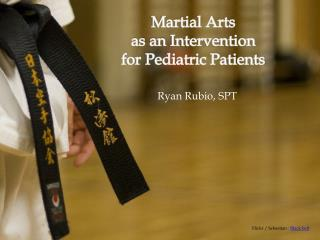 Martial Arts  as  an  Intervention for  Pediatric Patients