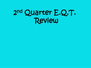 2 nd  Quarter E.Q.T. Review