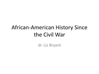 African-American History Since the Civil War