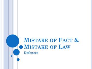 Mistake of Fact & Mistake of Law