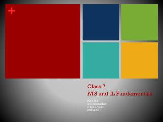 Class 7 ATS and IL Fundamentals