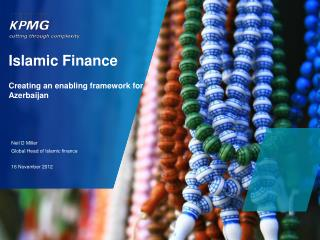 Islamic Finance Creating an enabling framework for  Azerbaijan