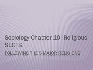 Following the 5 major Religions