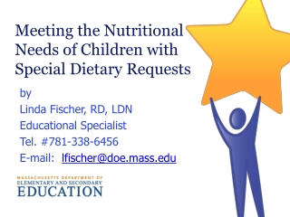 Meeting the Nutritional  Needs of  Children with  Special Dietary Requests