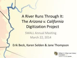 A River Runs Through It:        The  Arizona v. California  Digitization Project
