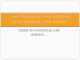 LAW PROFESSIONS BECOME  GLAMOROUS  THIS DAYS!!