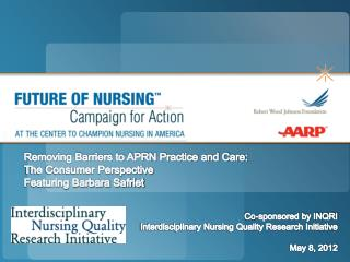 Removing Barriers to APRN Practice and Care:  The Consumer Perspective  Featuring Barbara Safriet Co-sponsored by INQRI
