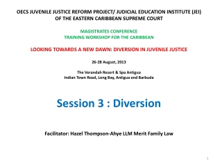 OECS JUVENILE JUSTICE REFORM PROJECT/ JUDICIAL EDUCATION INSTITUTE (JEI)  OF THE EASTERN CARIBBEAN SUPREME COURT  MAGIS