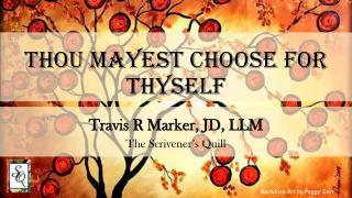 T hou  M ayest  Choose for Thyself