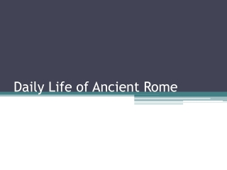 Daily Life of Ancient Rome