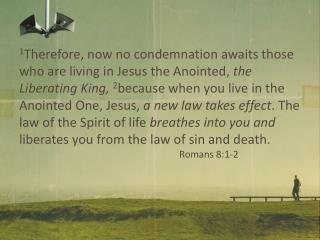 8 So it is clear that  God takes no pleasure in those who live oriented to the flesh . 						Romans 8:8