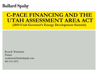 C-PACE FINANCING AND THE  UTAH ASSESSMENT  AREA  ACT (2014 Utah Governor's Energy Development Summit)
