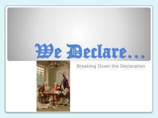 We Declare…