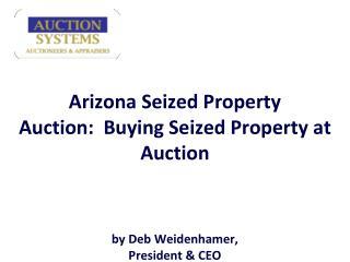 arizona seized property auction:  buying seized property at