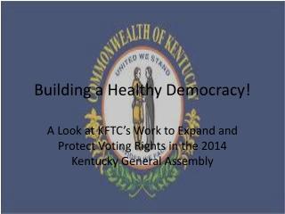 Building a Healthy Democracy!