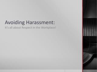 Avoiding Harassment: