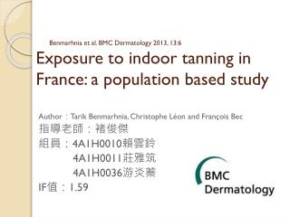 Benmarhnia et al. BMC Dermatology 2013, 13:6 Exposure to indoor tanning in France: a population based study